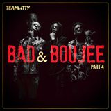 TEAMLITTY presents BAD & Boujee Part 4