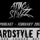 Attic & Stylzz Freestyle podcast, February 2017 (Hardstyle FM)