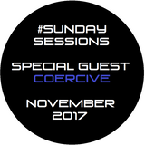 #SundaySessions with Special Guest - Coercive : Drum & Bass : November 19th 2017