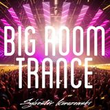 Big Room Trance Top 15 (July 2016)