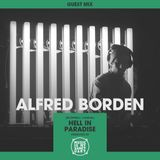MIMS Guest Mix: ALFRED BORDEN (Montreal, Hell In Paradise)