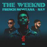 The Weeknd x French Montana x Nav || Mixed By DJ JC King
