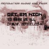 Revolution Aloud #045 - Get Em High To Save Us All