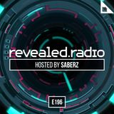 Revealed Radio 196 - SaberZ