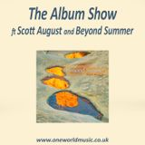 The Album Show ft Scott August and Beyond Summer