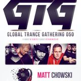 Matt Chowski - Global Trance Gathering 050