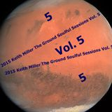 2015 Keith Miller The Ground Soulful Sessions Vol. 5