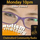 Autism Matters - @CCRMatters - Robyn Steward - 08/09/14 - Chelmsford Community Radio