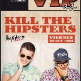 Haz Deporte, Kill The Hipsters - 14 Octubre - Vicious Radio