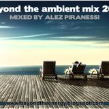 ALEZ Piranessi - Beyond the ambient mix 2012