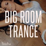 Paradise - Best Big Room & Progressive Trance (March 2015 Mix #39)