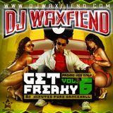 Dj WaxFiend - Get Freaky Vol 6