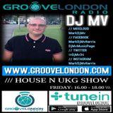 Dj Mv - House And Ukg Show (Friday 26th April 2019) (Groovelondon Radio)