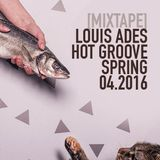 [MIXTAPE] Louis Ades - Hot's groove SPRING 04.2016