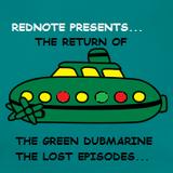 THE GREEN DUBMARINE episode 2