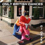 DJ Oaxen - Only British Dances 2017/Part 1