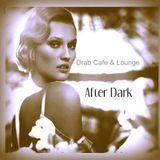 Drab Cafe & Lounge - After Dark