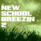New School Breezin' 2