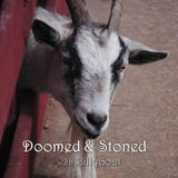 The Doomed & Stoned Show (April 13th 2014)