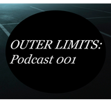 Outer Limits: Podcast 001
