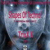 TrixX K - Shapes Of Techno! (04) by TrixX K and Techno Connection UK Underground fm!