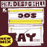 Kay Funk - Shades Of Chill (100% Vinyl)