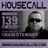 Housecall EP#139 (06/08/15) incl. a guest mix from Craig Stewart