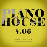 Martino B - Piano House vol.006 (February 2017)