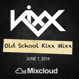 Old School Kixx Mixx - June 1, 2014