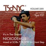 75 LXXV TSoNYC - NICKODEMUS It's in The Groove for  Giant Step - SOB's 1999