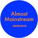 Almost Mainstream Radio 08/06/2016