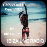 ABI KAZEM LAZY SUNDAY DEEP VIBES 53 ibiza Live Radio