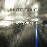Mute Solo @ TES Adventure #3 on TES Global Radio