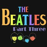 Podcast #The Beatles Part Three