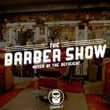 The Deficient pres. The Barber Show - Episode 3