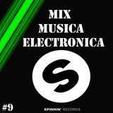 Mix Musica Electronica (House, Trance, Deep House, Electro, Progressive EDM) #9 [Spinnin' Records]