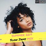 @MistaDrew Summer Slow Jams 2019