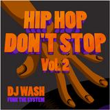 Dj Wash - Hip Hop Don`t Stop Mix Vol 2
