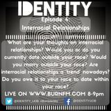 Identity Ep 4 (13.11.16) - Interracial Relationships pt 1