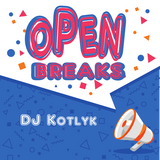 DJ Kotlyk - Open Breaks