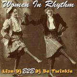 Women In Rhythm - Liza Dj B2B Dj Be Twinkle