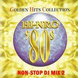 Hi-NRG '80s Golden Hits Collection - Non-Stop DJ Mix 2 - Various Artists Italo Disco 80s