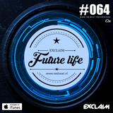 Future Life #064 | We Beat Records | Mixed by Exclaim | Future House