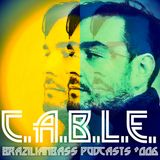 Brazilianbass Podcasts #006 @ C.A.B.L.E. - November 2013