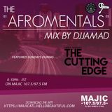 "The Afromentals Mix #104 by DJJAMAD Sundays on Derek Harper's ""CUTTING EDGE"" 8-10 MAJIC 107.5 FM Gra"