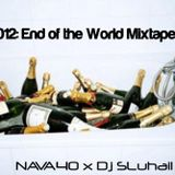 2012: End of The World Mixtape - Nava40 & Dj SLuhail