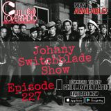 The Johnny Switchblade Show #227