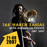 Archives: Jak Maken zasiał (Hornsman Coyote, ORF 2007), 21-08-2007