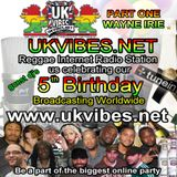 UK VIBES 5TH BIRTHDAY PART ONE WAYNE IRIE