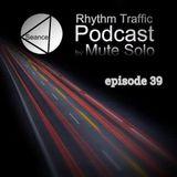 Rhythm Traffic Radio Show by Mute Solo episode 39